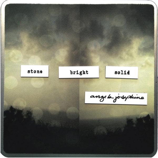 Angela Josephine - Stone Bright Solid (Volume I)